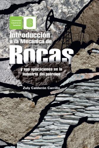 Cubierta para Introducción a la mecánica de rocas y sus aplicaciones en la industria del petróleo