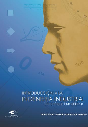 Cubierta para Introducción a la Ingeniería Industrial. Un enfoque humanístico