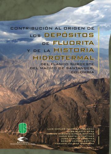 Cubierta para Contribución al origen de los depósitos de fluorita y de la historia hidrotermal del flanco suroeste del macizo de Santander, Colombia