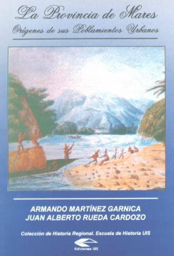 Cubierta para La provincia de Mares. Orígenes de sus poblamientos urbanos