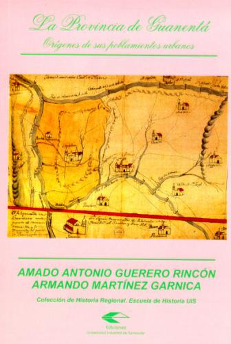 Cubierta para La provincia de Guanentá. Orígenes de sus poblamientos urbanos