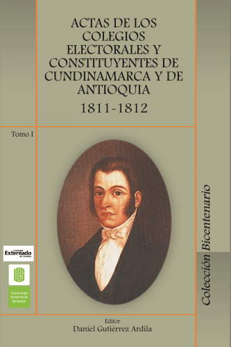 Cubierta para Actas de los colegios electorales y constituyentes de Cundinamarca y de Antioquia, 1811 -1812..Tomo I