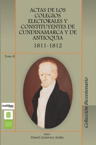 Cubierta para Actas de los colegios electorales y constituyentes de Cundinamarca y de Antioquia, 1811 -1812..Tomo II