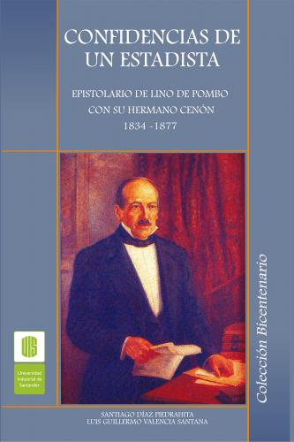 Cubierta para Confidencias de un estadista. Epistolario de Lino Pombo con su hermano Cenón. 1834 - 1877