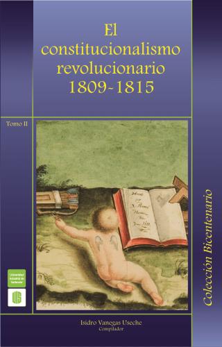 Cubierta para El constitucionalismo revolucionario 1809-1815 Tomo II