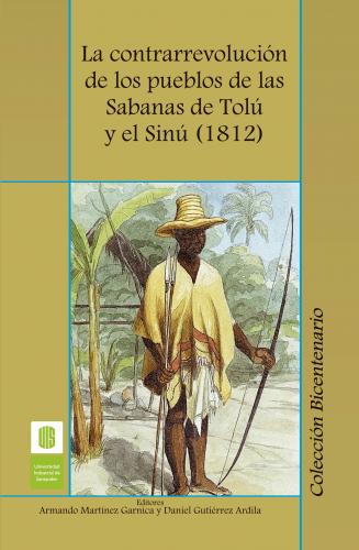 Cubierta para La contrarrevolución de los pueblos de las sabanas de Tolú y el Sinú. 1812