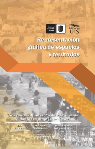 Cubierta para Representaciones gráficas de espacios y territorios: Teoría y práctica de una cartografía social en el área de influencia del Campo Escuela Colorado