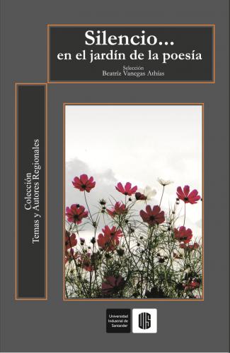 Cubierta para Silencio… en el jardín de la poesía. Un jardín de antología