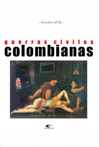 Cubierta para Narrativas de las guerras civiles colombianas, volumen 3