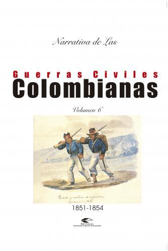 Cubierta para Narrativas de las guerras civiles colombianas, volumen 6