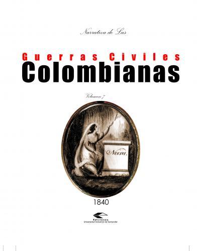 Cubierta para Narrativas de las guerras civiles colombianas, volumen 7
