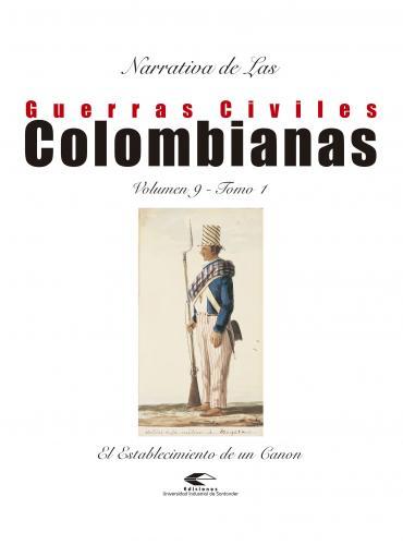 Cubierta para Narrativas de las guerras civiles colombianas, volumen 9. Tomo 1