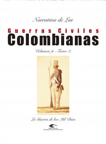 Cubierta para Narrativas de las guerras civiles colombianas, volumen 9. Tomo II