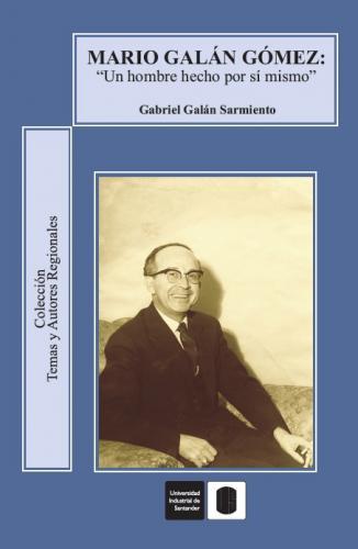 Cubierta para Mario Galán Gómez. Un hombre hecho por sí mismo
