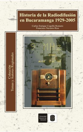 Cubierta para Historia de la radiodifusión en Bucaramanga 1929 - 2005