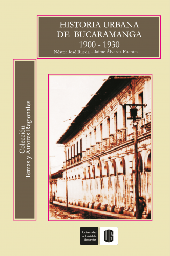 Cubierta para Historia urbana de Bucaramanga 1900-1930