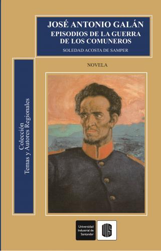 Cubierta para José Antonio Galán. Episodios de la guerra de Los Comuneros