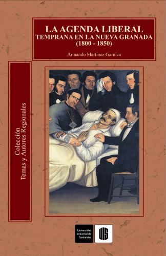 Cubierta para La agenda liberal temprana en la Nueva Granada (1800-1850)