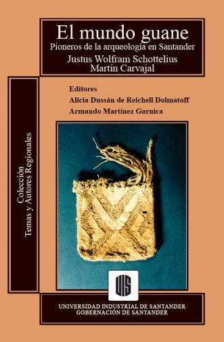 Cubierta para El mundo guane: pioneros de la arqueología en Santander
