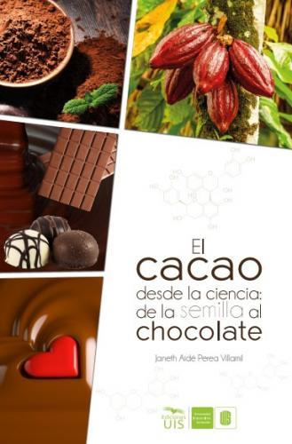 Cubierta para El cacao desde la ciencia: de la semilla al chocolate