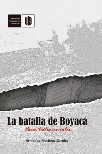 Cubierta para La batalla de Boyacá. Voces testimoniales