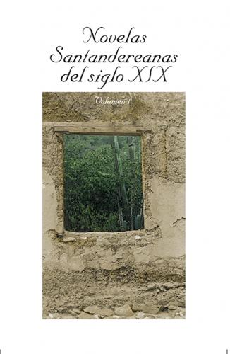 Cubierta para Novelas Santandereanas del siglo XIX. Vol 1