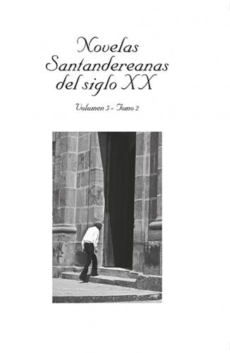 Cubierta para Novelas Santandereanas del siglo XIX. Vol 5 Tomo II