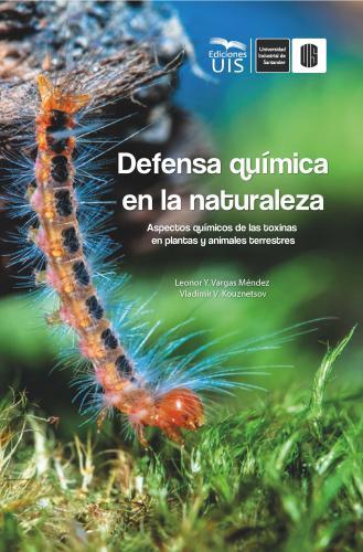 Cubierta para Defensa química en la naturaleza: Aspectos químicos de las toxinas en plantas y animales terrestres