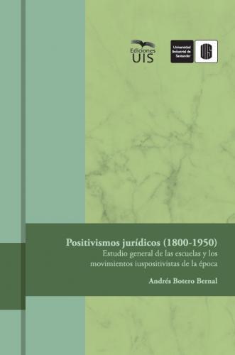 Cubierta para Positivismos jurídicos (1800-1950): Estudio general de las escuelas y los movimientos iuspositivistas de la época