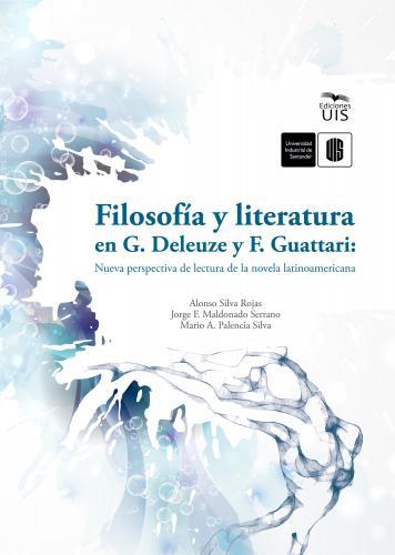 Cubierta para Filosofía y literatura en G. Deleuze y F. Guattari: Nueva perspectiva de lectura de la novela latinoamericana