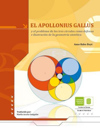 Cubierta para El Apollonius gallus y el problema de los tres círculos como defensa e ilustración de la geometría sintética