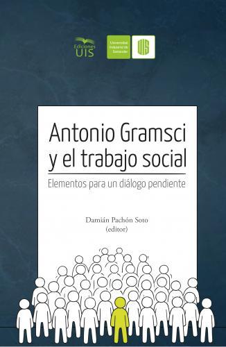 Cubierta para Antonio Gramsci y el Trabajo Social: Elementos para un diálogo pendiente