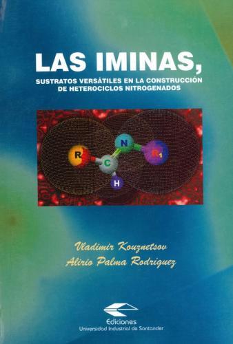 Cubierta para Las iminas, sustratos versátiles en la construcción de heterociclos nitrogenados