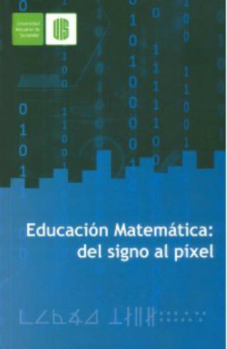 Cubierta para Educación matemática: del signo al pixel