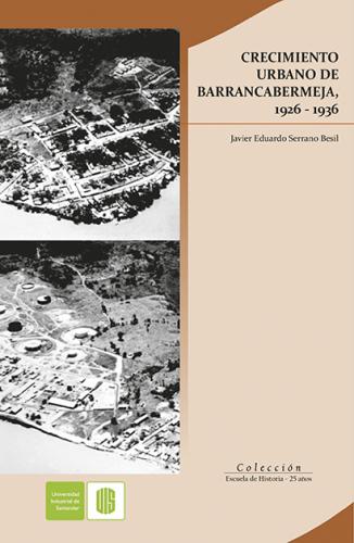 Cubierta para Crecimiento urbano de Barrancabermeja 1926 -1936