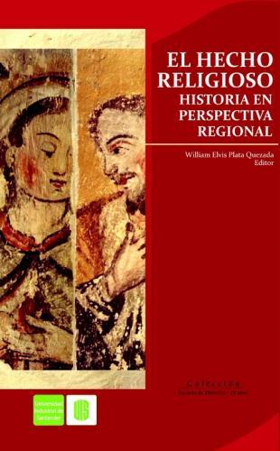 Cubierta para El hecho religioso. Historia en perspectiva regional