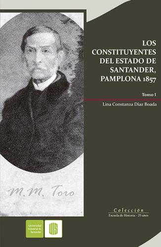 Cubierta para Los constituyentes del estado de Santander, Pamplona 1857, Tomo I