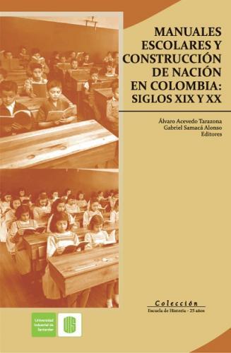 Cubierta para Manuales escolares y construcción de nación en Colombia: Siglo XIX y XX