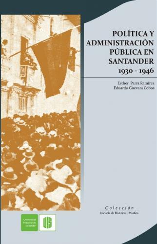 Cubierta para Política y administración pública en Santander 1930-1946